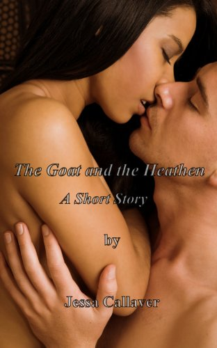 The Goat and the Heathen (2nd ed.) by Jessa Callaver