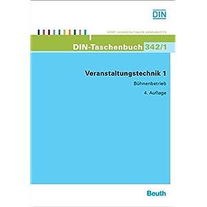 Veranstaltungstechnik 1: Bühnenbetrieb (DIN-Taschenbuch)