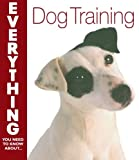 img - for Dog Training (Everything You Need to Know) (Everything You Need to Know About...) book / textbook / text book