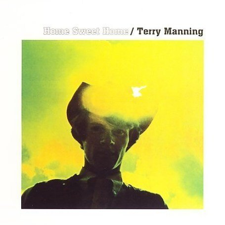 Terry Manning / Home Sweet Home