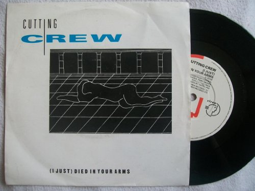 Cutting Crew - JUST DIED IN YOUR ARMS - Zortam Music