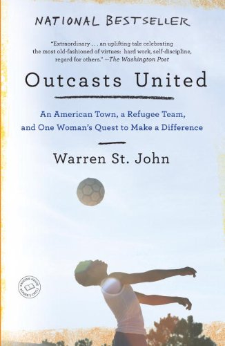 Outcasts United: An American Town, a Refugee Team, and...