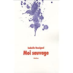 Moi sauvage - Isabelle Rossignol