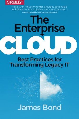 Download The Enterprise Cloud: Best Practices for Transforming Legacy IT