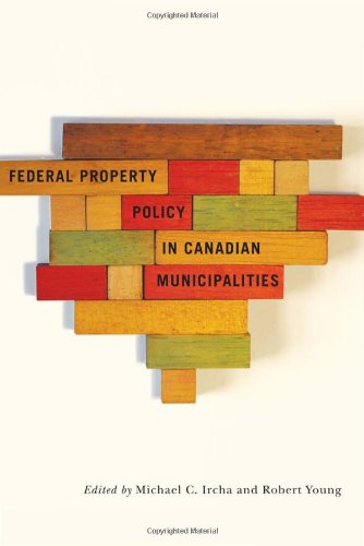Federal Property Policy in Canadian Municipalities (Fields of Governance: Policy Making in Canadian Municipalities) (Eng