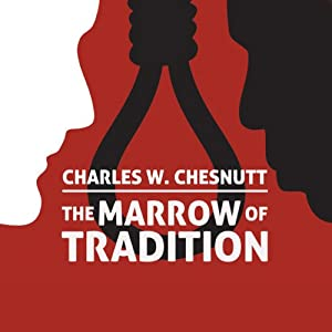 The Marrow of Tradition | [Charles Waddell Chesnutt]