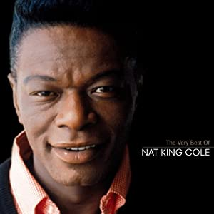 The Very Best Of Nat King Cole by Nat King Cole Nat King Cole