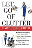 img - for Harriet Schechter: Let Go of Clutter (Paperback); 2000 Edition book / textbook / text book