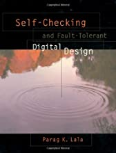 Self-Checking and Fault-Tolerant Digital Design (The Morgan Kaufmann Series in Computer Architecture and Design)