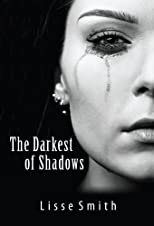 The Darkest of Shadows