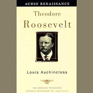 Theodore Roosevelt | [Louis Auchincloss]