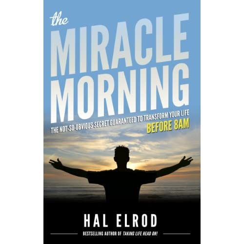 The Miracle Morning: The Not-So-Obvious Secret Guaranteed to Transform Your Life (Before 8AM) (The Miracle Morning Book Series 1)                                                                                                                                                                    Kindle Edition