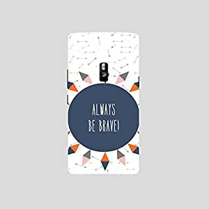 Back cover for OnePlus Two Always be Brave!