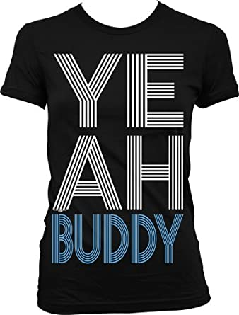 Yeah Buddy! Juniors T-shirt, Big and Bold Trendy Statements Juniors Shirt, Small, Black