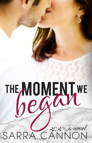 The Moment We Began (A Fairhope New Adult Romance) by Sarra Cannon