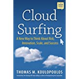 Cloud Surfing: A New Way to Think About Risk, Innovation, Scale, and Success (Social Century) ~ Thomas Koulopoulos