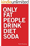 Only Fat People Drink Diet Soda