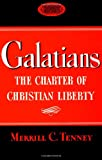 The Galatians: The Charter of Christian Liberty (0802804497) by Tenney, Merrill C.