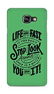 AMEZ life moves pretty fast Back Cover For Samsung Galaxy A5 (2016 EDITION)