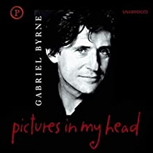 Pictures in My Head | Livre audio Auteur(s) : Gabriel Byrne Narrateur(s) : Gabriel Byrne