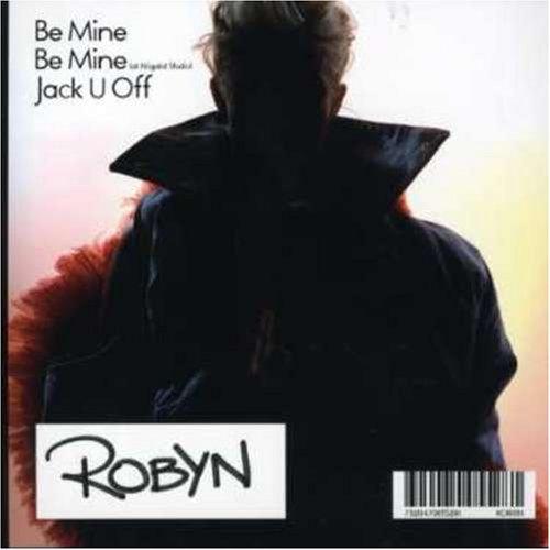 Robyn - Be Mine - Zortam Music
