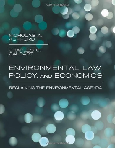 Environmental Law, Policy, and Economics: Reclaiming the...