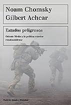 ESTADOS PELIGROSOS: ORIENTE MEDIO Y LA POLÍTICA EXTERIOR ESTADOUNIDENSE (SPANISH EDITION)