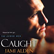 Caught: The Gemini Men, Book 1 | Jami Alden