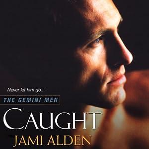 Caught: The Gemini Men, Book 1 | [Jami Alden]