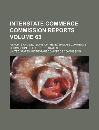 Interstate Commerce Commission reports Volume 63 ; reports and decisions of the Interstate Commerce Commission of the United States