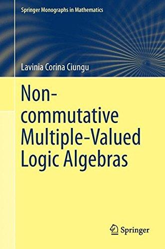 Non-commutative Multiple-Valued Logic Algebras (Springer Monographs in Mathematics)