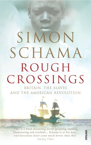 Rough Crossings: Britain, the Slaves and the American Revolution: Simon Schama: 9780099536079: Amazon.com: Books