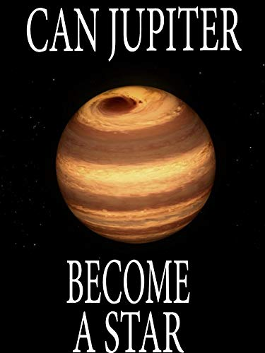Can Jupiter Become a Star?