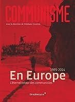 Communisme, 2014 : En Europe : L'éternel retour des communistes (1989-2014)