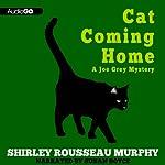 Cat Coming Home: A Joe Grey Mystery | Shirley Rousseau Murphy