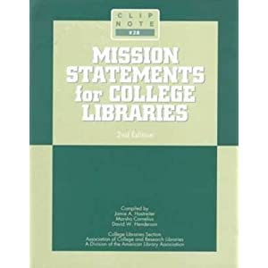 Mission Statements for College Libraries (Clipnotes 28) (Clip Notes) Jamie Hastreiter, Marsha Cornelius, David Henderson and Larry L. Hardesty