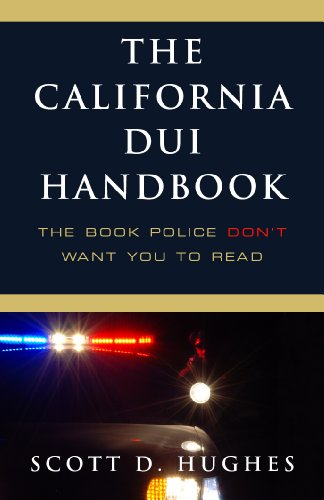The California DUI Handbook: The Book Police Don't Want You to Read PDF