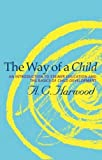img - for The Way of a Child: An Introduction to Steiner Education and the Basics of Child Development book / textbook / text book