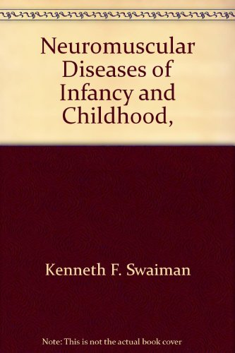 Neuromuscular Diseases of Infancy and Childhood,