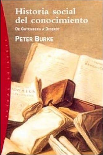 Historia Social Del Conocimiento Peter Burke Libro Pdf