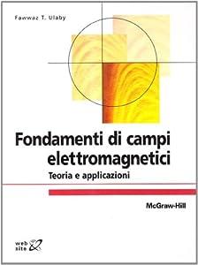 Amazon.it: Fondamenti di campi elettromagnetici. Teoria e