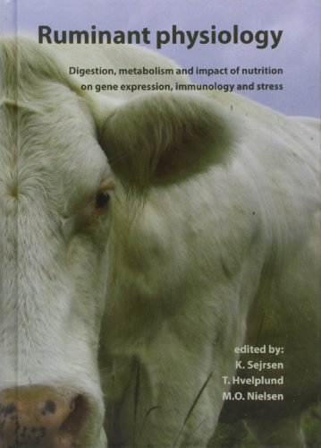 Ruminant Physiology: Digestion, Metabolism And Impact Of Nutrition On Gene Expression, Immunology And Stress