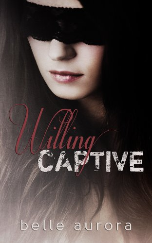 Willing Captive by Belle Aurora
