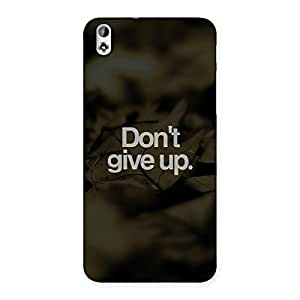 Dont Give Up Back Case Cover for HTC Desire 816s