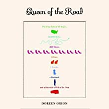 Queen of the Road: The True Tale of 47 States, 22,000 Miles, 200 Shoes, 2 Cats, 1 Poodle, a Husband, and a Bus with a Will of its Own Audiobook by Doreen Orion Narrated by Gwen Hughes