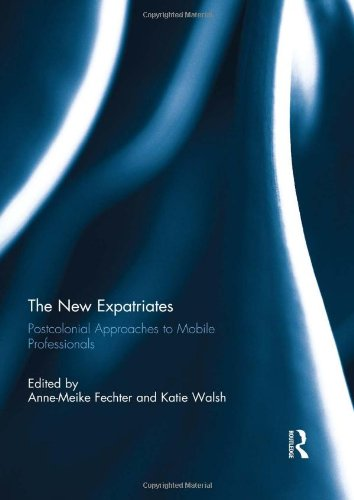 The New Expatriates: Postcolonial Approaches to Mobile Professionals