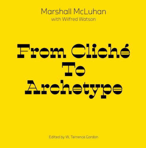 From Cliche to Archetype, Marshall McLuhan, Wilfred Watson