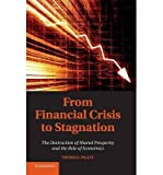img - for [(From Financial Crisis to Stagnation: The Destruction of Shared Prosperity and the Role of Economics )] [Author: Thomas I. Palley] [Feb-2012] book / textbook / text book