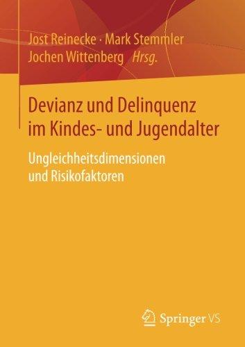 Devianz und Delinquenz im Kindes- und Jugendalter: Ungleichheitsdimensionen und Risikofaktoren (German Edition)