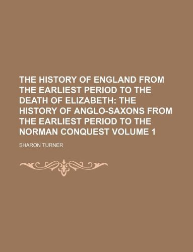 The History of England from the Earliest Period to the Death of Elizabeth Volume 1
